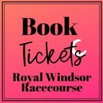 Royal Windsor Racecourse Guide
